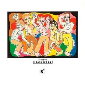 cover of the album Welcome to the Pleasuredome by Frankie Goes to Hollywood with a colorful drawing of the band members