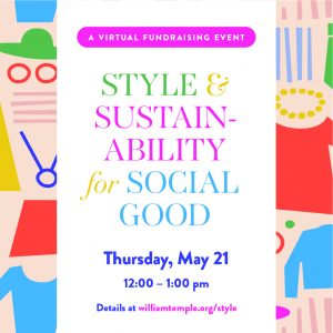 Style and Sustainablility for Social Good Thursday May 21, 2020 noon-1pm williamtemple.org/style