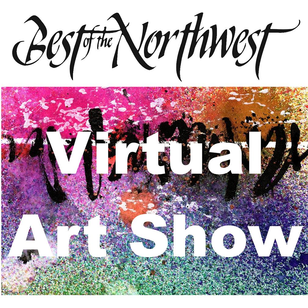 Best of the Northwest Virtual Art Show 2020