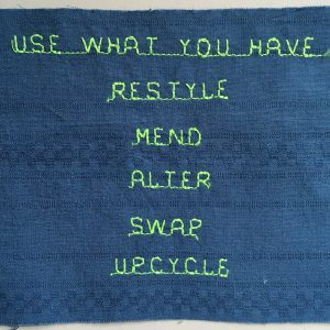 Stitching that says: use what you have, restyle, mend, alter, swap, upcycle