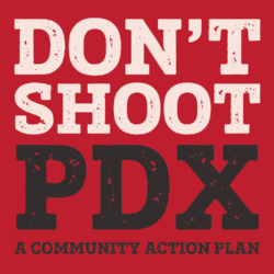 Don't Shoot PDX A Community Action Plan